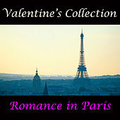Play & Download Valentine's Collection - Romance in Paris by Various Artists | Napster