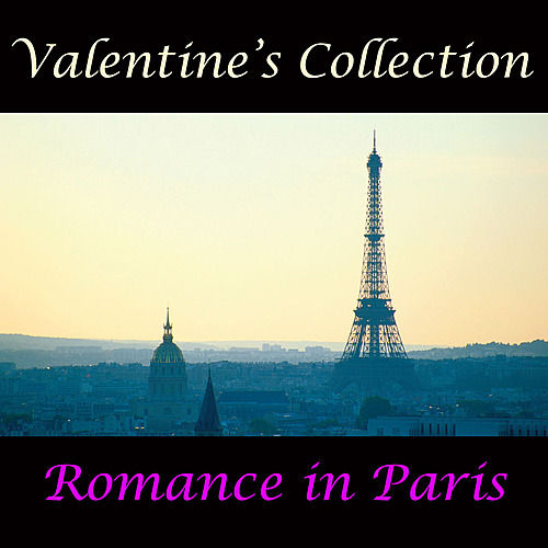 Valentine's Collection - Romance in Paris by Various Artists