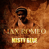Misty Blue by Max Romeo