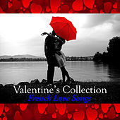 Play & Download Valentine's Collection: French Love Songs by Various Artists | Napster