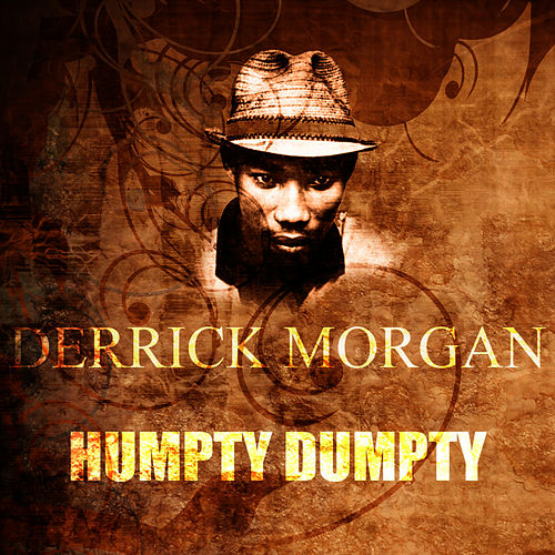 Play & Download Humpty Dumpty by Derrick Morgan | Napster