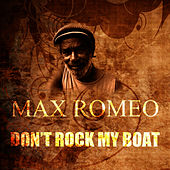 Don't Rock My Boat by Max Romeo