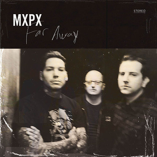 Play & Download Far Away by MxPx | Napster