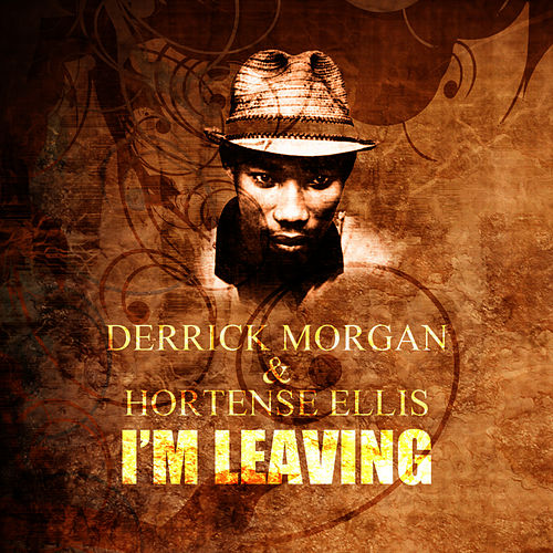 Play & Download I'm Leaving by Derrick Morgan | Napster