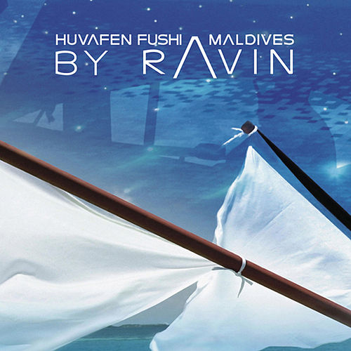 Play & Download Huvefen Fushi Maldives by Ravin by Various Artists | Napster