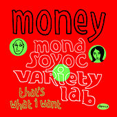 Money (that's what I want) by Variety Lab