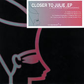 Play & Download Closer To Julie by Stéphane Pompougnac | Napster