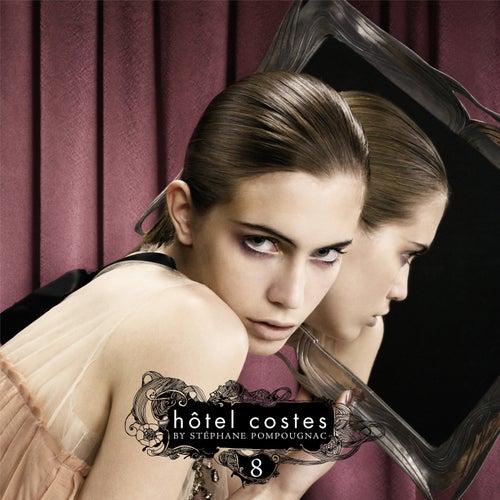 Hôtel Costes 8 by Stéphane Pompougnac by Various Artists