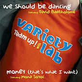 Play & Download We should be dancing by Variety Lab | Napster