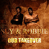 Dub Takeover by Sly and Robbie