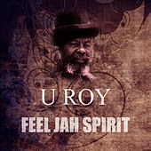 Play & Download Feel Jah Spirit by U-Roy | Napster