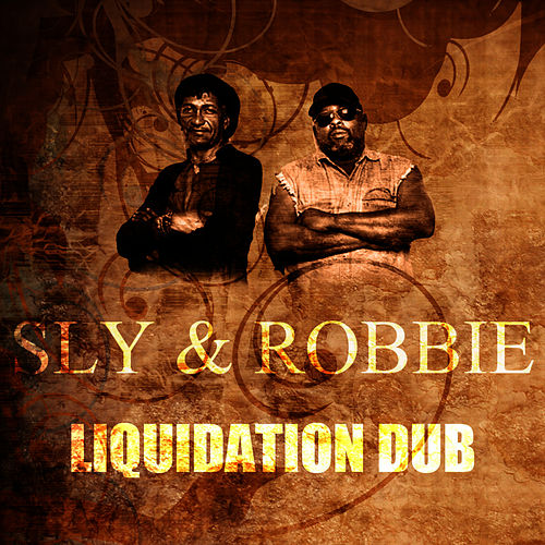 Liquidation Dub by Sly and Robbie