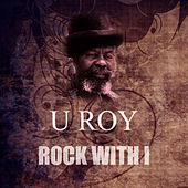 Play & Download Rock With I by U-Roy | Napster