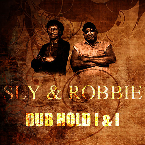 Play & Download Dub Hold I & I by Sly and Robbie | Napster
