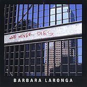 Play & Download Love Never Dies by Barbara Laronga | Napster