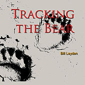 Tracking the Bear by Bill Leyden (Memo)