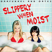 Play & Download Slippery When Moist by Garfunkel and Oates | Napster