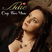 Play & Download Cry for You by Adie | Napster
