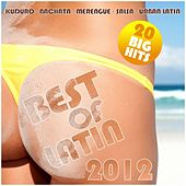 Best Of Latin 2012 (Kuduro, Bachata, Salsa, Merengue, Reggaeton, Urban Latin) by Various Artists