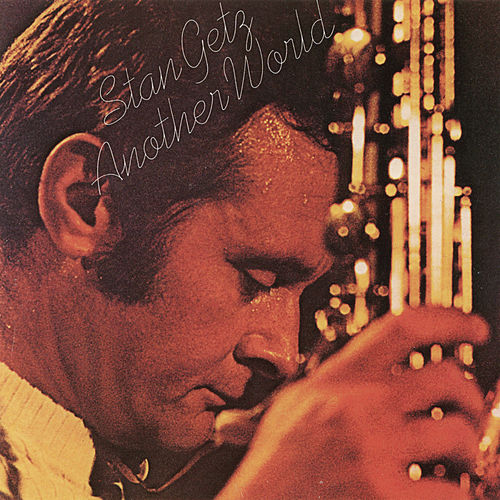 Another World by Stan Getz