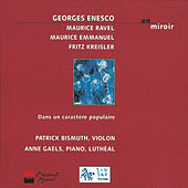 Play & Download Enesco, Ravel, Kreisler & Emmanuel: En miroir by Patrick Bismuth | Napster
