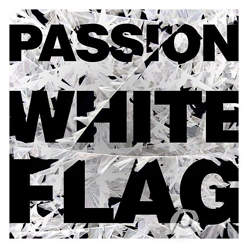 Play & Download Passion: White Flag by Passion | Napster