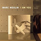 I am you by Marc Moulin