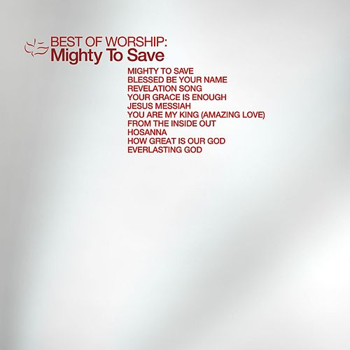 Play & Download Best of Worship - Mighty to Save by Marantha Praise! | Napster
