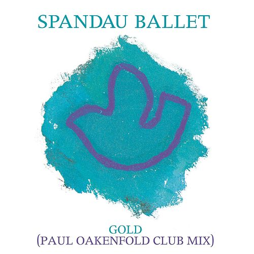 Play & Download Gold (Paul Oakenfold Club Mix) by Spandau Ballet | Napster