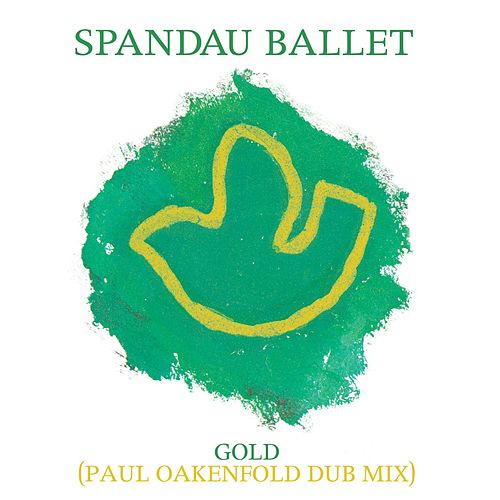 Play & Download Gold (Paul Oakenfold Dub Mix) by Spandau Ballet | Napster