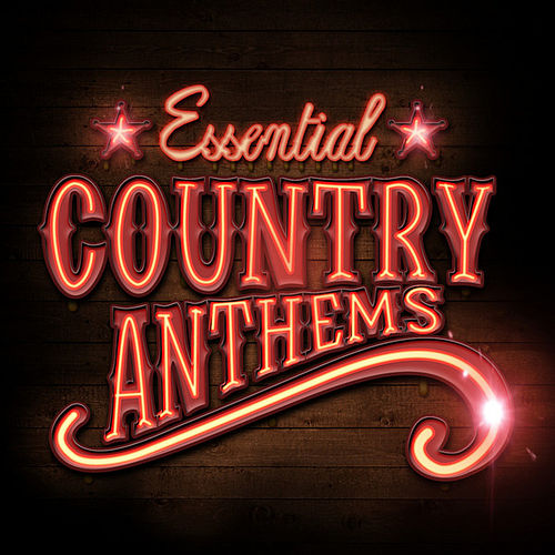 Play & Download Essential Country Anthems by Various Artists | Napster