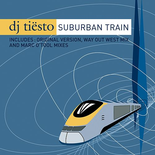 Suburban Train by Tiësto