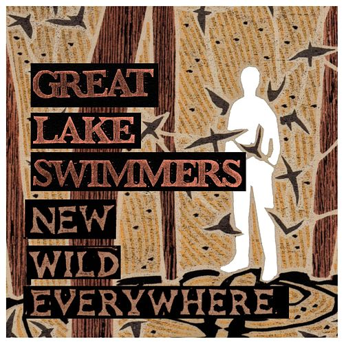 Play & Download New Wild Everywhere by Great Lake Swimmers | Napster