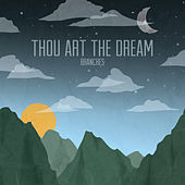 Play & Download Thou Art the Dream by Branches | Napster