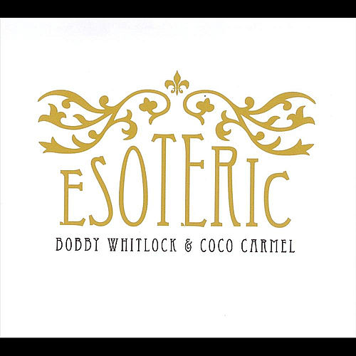 Play & Download Esoteric by Bobby Whitlock | Napster