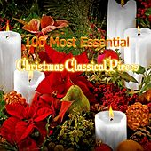 Play & Download 100 Most Essential Christmas Classical Pieces by Various Artists | Napster