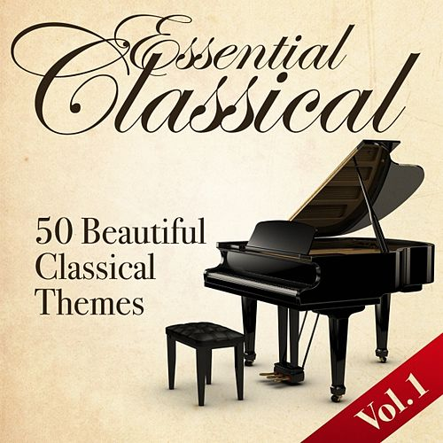 Play & Download Essential Classical, Vol. 1 (50 Beautiful Classical Themes) by Various Artists | Napster