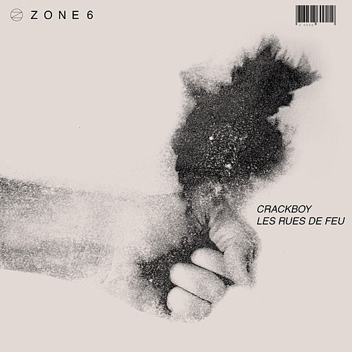 Play & Download Zone 6: Les rues de feu - EP by Crackboy | Napster