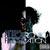 Play & Download Electronic Federation by Various Artists | Napster