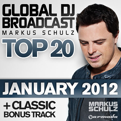 Play & Download Global DJ Broadcast Top 20 - January 2012 by Various Artists | Napster