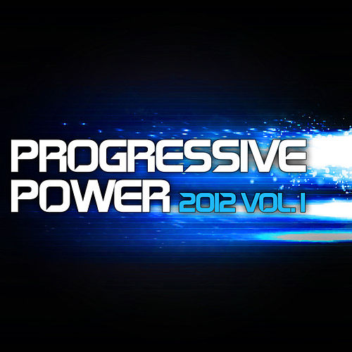 Play & Download Progressive Power 2012 - Vol. 1 by Various Artists | Napster