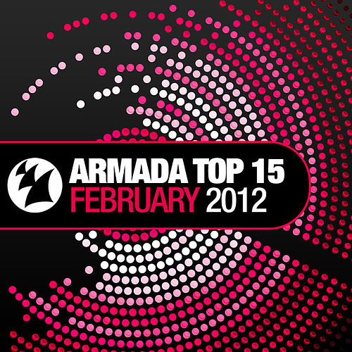Armada Top 15 - February 2012 by Various Artists