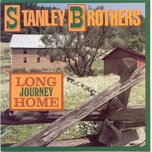 Play & Download Long Journey Home by The Stanley Brothers | Napster
