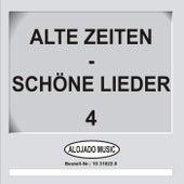 Play & Download Alte Zeiten - Schöne Lieder 4 by Various Artists | Napster