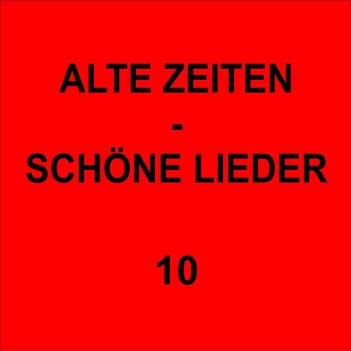 Play & Download Alte Zeiten - Schöne Lieder 10 by Various Artists | Napster