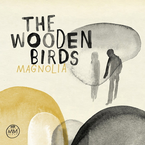 Play & Download Magnolia by The Wooden Birds | Napster