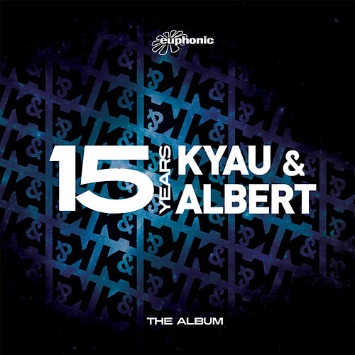 Play & Download 15 Years - The Album by Kyau & Albert | Napster