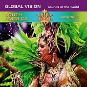 Play & Download Global Vision South America, Vol. 1 by Various Artists | Napster