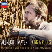 Play & Download Albrecht Mayer – Song Of The Reeds by Albrecht Mayer | Napster