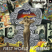 Play & Download First World Problems by Misk | Napster